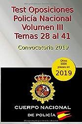 Test Oposiciones Policía Nacional III - Convocatoria 2019: Volumen 3 - Temas 28 al 41 (Oposiciones Policía Nacional 2019)