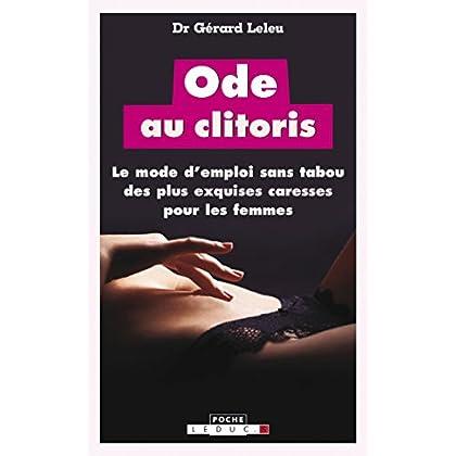 Ode au clitoris: Le mode d'emploi sans tabou des plus exquises caresses pour les femmes (Poche)