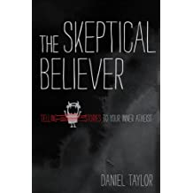 The Skeptical Believer: Telling Stories to Your Inner Atheist (English Edition)