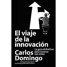 El viaje de la innovación: La guía definitiva para innovar con éxito (MANAGEMENT)