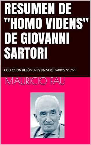 """RESUMEN DE """"HOMO VIDENS"""" DE GIOVANNI SARTORI: COLECCIÓN RESÚMENES UNIVERSITARIOS Nº 766"""