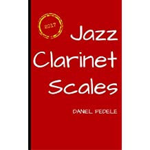 Jazz Clarinet Scales: a roadmap for beginners (English Edition)