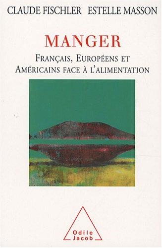 Manger : Français, Européens et Américains face à l'alimentation
