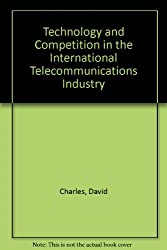 Technology and Competition in the International Telecommunications Industry