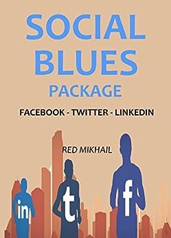 Social Blues Package 2016: FACEBOOK - TWITTER - LINKEDIN MARKETING (English Edition) van [Mikhail, Red]