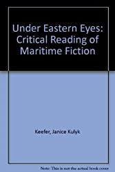 Under Eastern Eyes: Critical Reading of Maritime Fiction