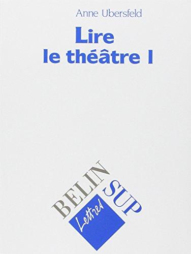 LIRE LE THEATRE. Tome 1 par Anne Ubersfeld