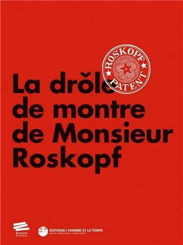 La Drole de Montre de Monsieur Roskopf