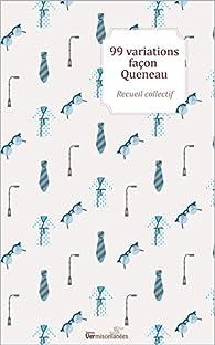 99 variations façon Queneau par Éditions Vermiscellanées