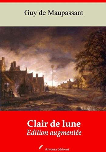 Clair De Lune | Edition Intégrale Et Augmentée: Nouvelle Édition 2019 Sans Drm por Guy De Maupassant