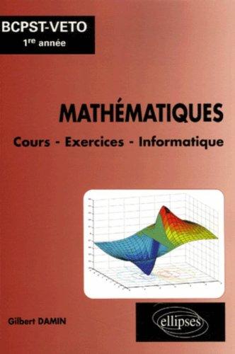 Mathématiques BCPST-Veto 1e année : Cours - Exercices - Informatique (MatLab, MuPad, Maple)