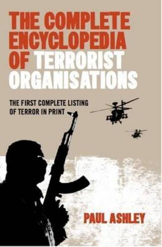 The Complete Encyclopedia of Terrorist Organisations by Paul Ashley (2011-10-31)