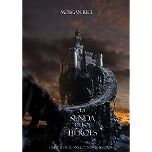 La Senda De Los Héroes (Libro #1 de El Anillo del Hechicero) (Spanish Edition)