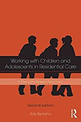 [(The Residential Youth Care Worker in Action : A Collaborative, Strengths-Based Approach)] [By (author) Bob Bertolino ] published on (July, 2014)