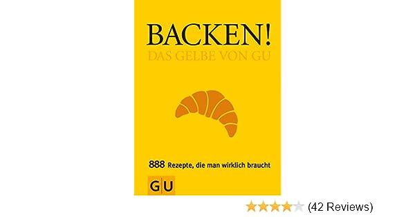 Backen! Das Gelbe von GU (GU Grundkochbücher): Amazon.de: Christina ...