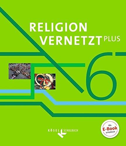 Religion vernetzt Plus: 6. Schuljahr - Schülerbuch