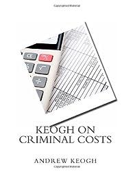 Keogh on Criminal Costs