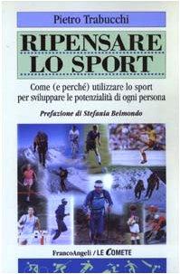 Ripensare lo sport. Come (e perch) utilizzare lo sport per sviluppare le potenzialit di ogni persona