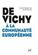 De Vichy à la Communauté européenne d'Antonin Cohen