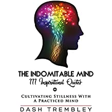 The Indomitable Mind (Self Love + Practiced Mind Book 4) (English Edition)
