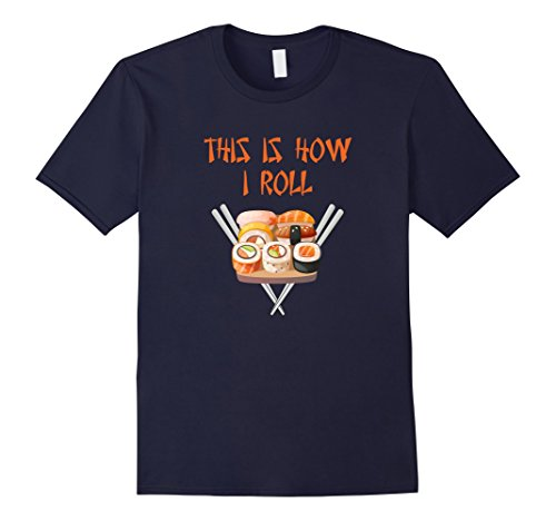 mens-this-is-how-i-roll-sushi-shirt-large-navy