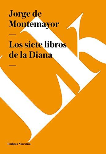 Los siete libros de la Diana (Narrativa) por Jorge de Montemayor