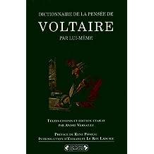 Dictionnaire de la pensée de Voltaire par lui-même