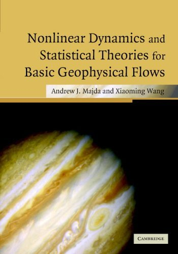 Nonlinear Dynamics and Statistical Theories for Basic Geophysical Flows by Professor Andrew Majda (2006-05-11)