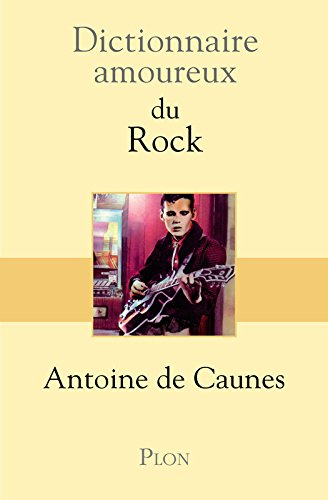 Dictionnaire amoureux du Rock par Antoine de CAUNES