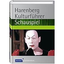 Harenberg Kulturführer Schauspiel: Werkbeschreibungen von über 500 Stücken von mehr als 150 Autoren