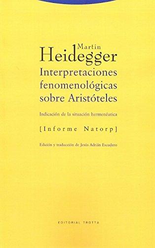Interpretaciones fenomenológicas sobre Aristóteles: (Indicación de la situación hermenéutica) [Informe Natorp] (Estructuras y Procesos. Filosofía) por Martin Heidegger