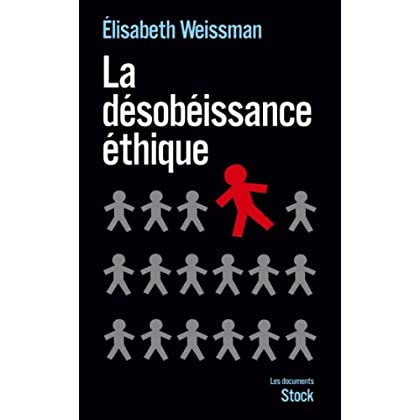 La désobéissance éthique (Essais - Documents)