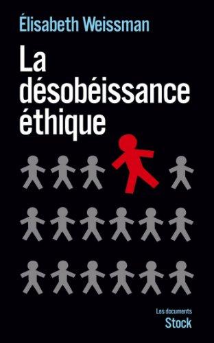 La désobéissance éthique (Essais - Documents) par Elisabeth Weissman