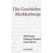 Die Geschichte Mecklenburgs: Von den Anfängen bis zur Gegenwart