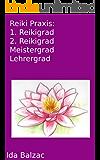 Reiki Praxis: 1. Reikigrad, 2. Reikigrad, Reikimeister Grad, Reikilehrer