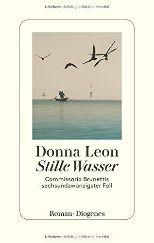 Stille Wasser: Commissario Brunettis sechsundzwanzigster Fall das Buch von Donna Leon - Preise vergleichen & online bestellen