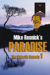 Paradise: A Chronicle of a Distant World (The Galactic Comedy Book 1)
