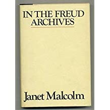 In the Freud Archives by Malcolm, Janet (1984) Hardcover