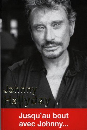 Johnny Hallyday - Jusqu'au bout avec Johnny.