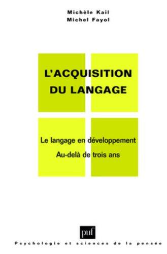 L' Acquisition du langage, tome 2 : Le langage en développement, au-delà de trois ans