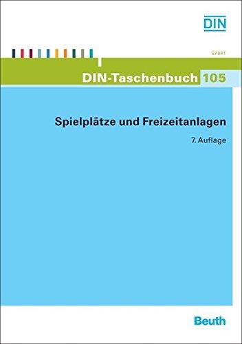 Spielplätze und Freizeitanlagen (DIN-Taschenbuch)