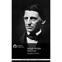 Delphi Complete Works of Ralph Waldo Emerson (Illustrated) (Delphi Poets Series Book 34) (English Edition)