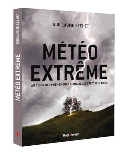 Météo extrême - Au coeur des phénomènes climatiques