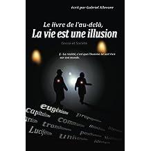 Le livre de l'au-dela, la vie est une illusion: Gnose et Société