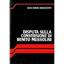 Disputa sulla conversione di Benito Mussolini.