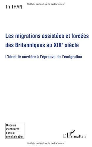 Les migrations assistées et forcées des Britanniques au XIXe siècle : L'identité ouvrière à l'épreuve de l'émigration