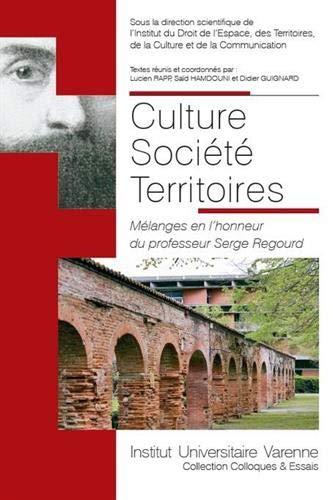 Culture Société Territoires : Mélanges en l'honneur du professeur Serge Regourd par Collectif