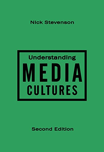 Understanding Media Cultures, Second Edition: Social Theory and Mass Communication