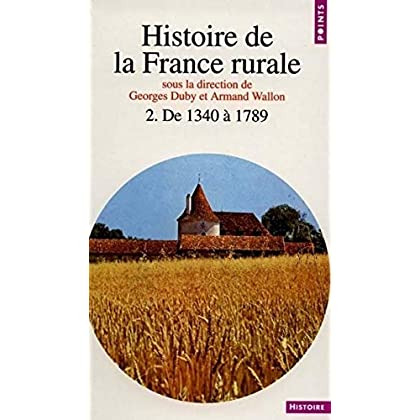 Histoire de la France rurale, tome 2 : De 1340 à 1789