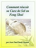 Comment réussir sa Cure de Sel en Feng Shui